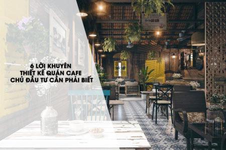 """Vài lời khuyên thiết kế quán cafe giúp """"THU HÚT KHÁCH HÀNG"""""""
